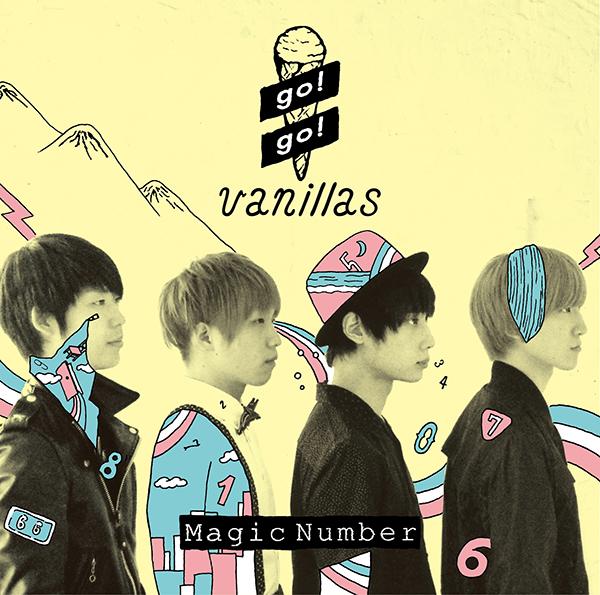 「Magic Number」go!go!vanillas / VICL-64209