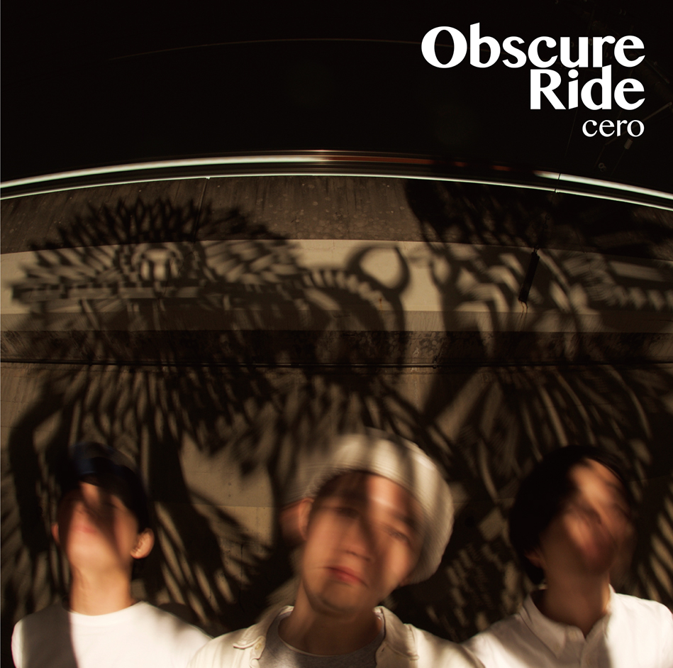 「Obsure Ride」cero / DDCK-1043 (2015/5/27)