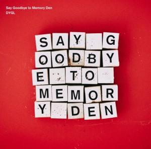DYGL『Say Goodbye to Memory Den』ジャケ写